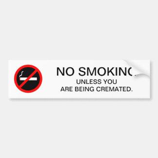 Funny NO SMOKING Sign dark humor Bumper Sticker