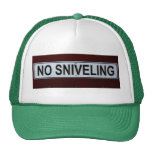 Funny No Sniveling Sign Trucker Hat