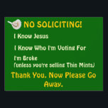 "Funny No Soliciting Yard Sign<br><div class=""desc"">Let solicitors know you&#39;re really NOT interested!</div>"