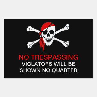 Funny No Trespassing Pirate Yarrrrrrrrrrrrd Sign