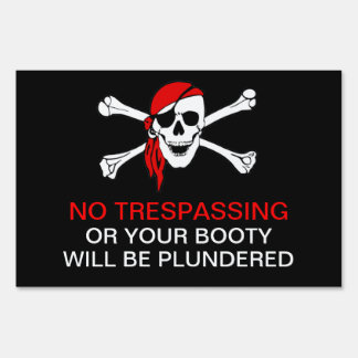 Funny No Trespassing Pirate Yarrrrrrrrrrrrd Sign 2