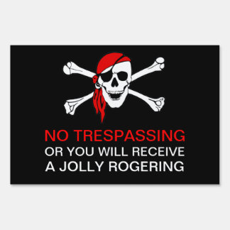 Funny No Trespassing Pirate Yarrrrrrrrrrrrd Sign 3