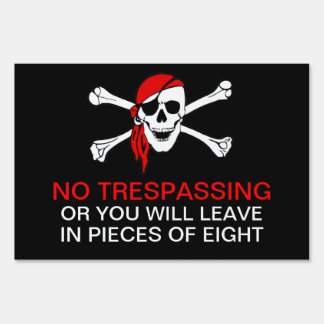 Funny No Trespassing Pirate Yarrrrrrrrrrrrd Sign 4