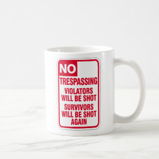 Funny No Trespassing Zone Warning Road Sign Coffee Mug