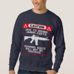 Funny! No Warning Shots... Pull Over Sweatshirts