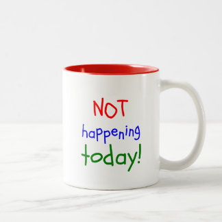 Funny no work today your quote two-sided Two-Tone coffee mug