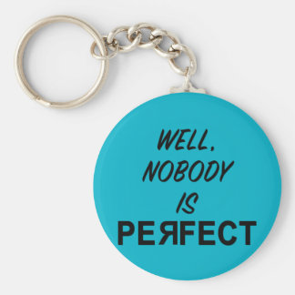 Funny Nobody is Perfect Gift Keychain