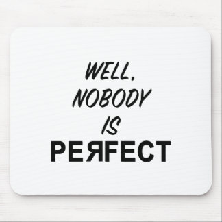 Funny Nobody is Perfect Gift Mouse Pad