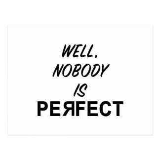 Funny Nobody is Perfect Gift Postcard