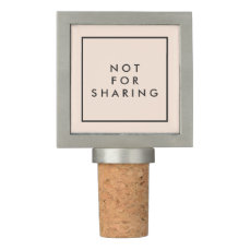 Funny Not for Sharing on Elegant Pink and Black Wine Stopper