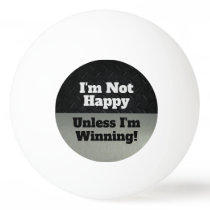 Funny Not Happy Winning Competitive Smack Talk Ping Pong Ball