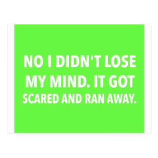 FUNNY NOT LOSE MY MIND GOT SCARED RAN AWAY QUOTES POSTCARD