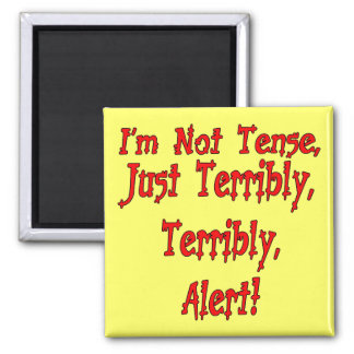Funny Not Tense T-shirts Gifts 2 Inch Square Magnet