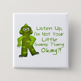 Funny Not Your Little Swamp Thang Monster Button