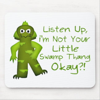 Funny Not Your Little Swamp Thang Monster Mouse Pad