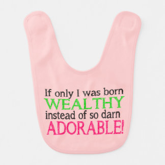 Funny Novelty Born Wealthy Instead of Adorable Baby Bib