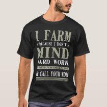Funny Novelty Gift For Farmer T-Shirt