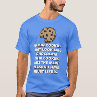 Funny Novelty Shirt - Cookies and Trust Issues