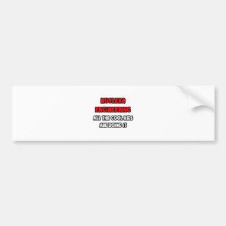 Funny Nuclear Engineer Shirts and Gifts Bumper Stickers