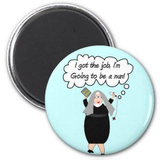 "Funny Nun Cards ""Got The Job!"" (Gail Gabel) 2 Inch Round Magnet"