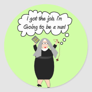"Funny Nun Cards ""Got The Job!"" (Gail Gabel) Classic Round Sticker"