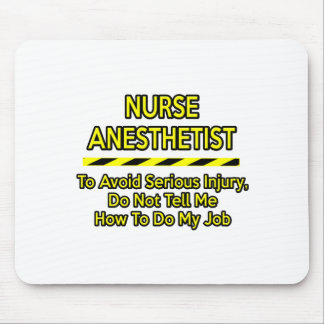Funny Nurse Anesthetist .. Don't Tell Me Mouse Pad