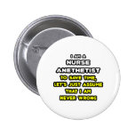 Funny Nurse Anesthetist T-Shirts and Gifts Pinback Button