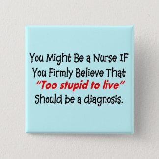 "Funny Nurse Button ""You Might Be a Nurse IF"""