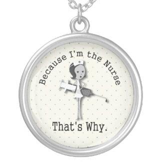 Funny Nurse Cartoon I'm the Nurse Thats Why Round Pendant Necklace