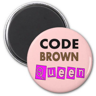"""Funny Nurse """"CODE BROWN QUEEN"""" Gifts 2 Inch Round Magnet"""