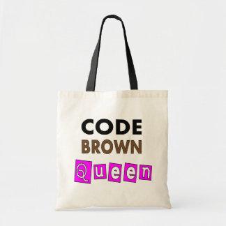 """Funny Nurse """"CODE BROWN QUEEN"""" Gifts Budget Tote Bag"""