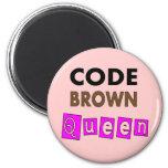 """Funny Nurse """"CODE BROWN QUEEN"""" Gifts Fridge Magnet"""