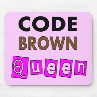 """Funny Nurse """"CODE BROWN QUEEN"""" Gifts Mouse Pad"""