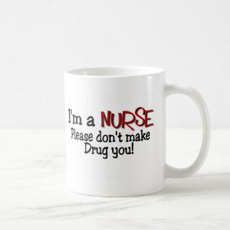 Funny Nurse T-shirt Don t Make Me Drug You Mugs