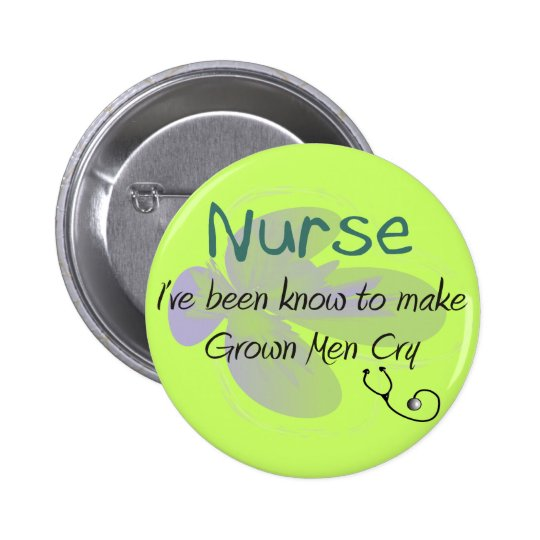 """Funny Nurse T-shirts and gifts """"Grown Men Cry"""" Button"""