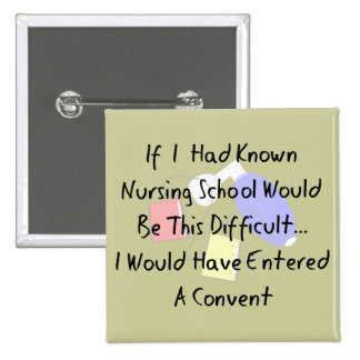 "Funny Nursing Student ""Entered A Convent"" Gifts 2 Inch Square Button"
