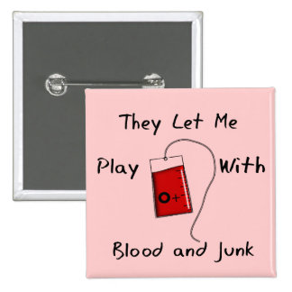 "Funny Nursing Student Gifts ""Blood and Junk"" Button"