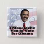 Funny Obama Moustache Pinback Button