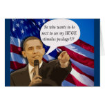 Funny Obama Stimulus Package Joke! Greeting Card