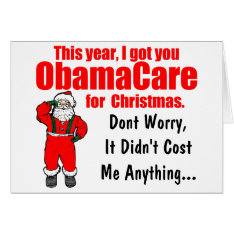 Funny ObamaCare Christmas Greeting Card at Zazzle