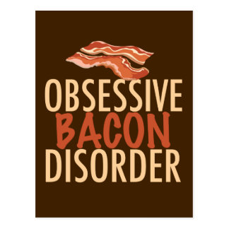 Funny Obsessive Bacon Disorder Postcard