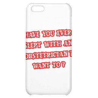 Funny Obstetrician Pick-Up Line Case For iPhone 5C
