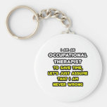Funny Occupational Therapist T-Shirts and Gifts Keychain