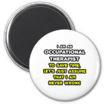 Funny Occupational Therapist T-Shirts and Gifts Refrigerator Magnet