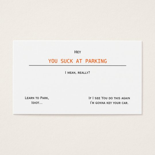 Funny offensive you suck at parking business cards zazzle funny offensive you suck at parking business cards colourmoves