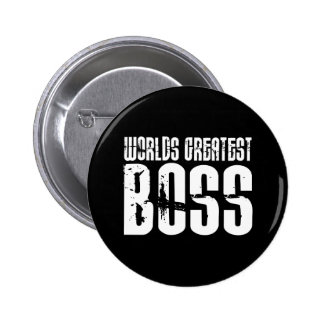 Funny Office Humor Bosses : World's Greatest Boss 2 Inch Round Button