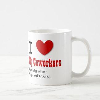 Funny Office Humor I Love MY COWORKERS V14 Coffee Mug