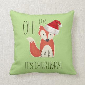 Funny Oh For Fox Sake It's Christmas Throw Pillow