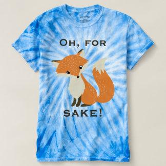 Funny Oh, For Fox Sake Tee Shirt