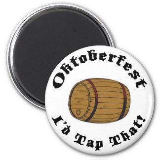 Funny Oktoberfest I'd Tap That Magnet
